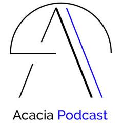 Acacia Podcast